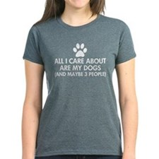 All I Care About Are My Dogs Tee