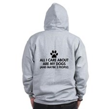 All I Care About Are My Dogs Saying Zip Hoodie
