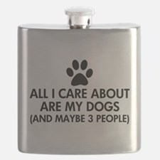 All I Care About Are My Dogs Saying Flask