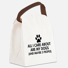 All I Care About Are My Dogs Sayi Canvas Lunch Bag