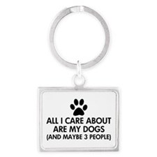 All I Care About Are My Dogs Sa Landscape Keychain