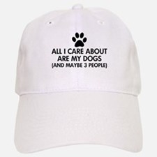 All I Care About Are My Dogs Saying Baseball Baseball Cap