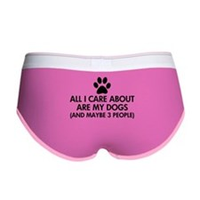 All I Care About Are My Dogs Say Women's Boy Brief