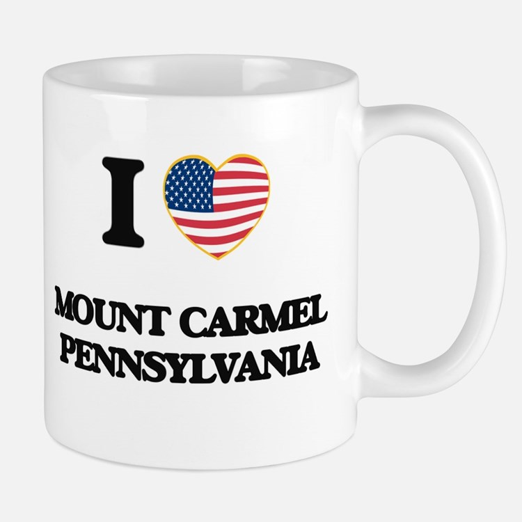 I love Mount Carmel Pennsylvania Mugs
