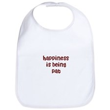 happiness is being Pat Bib