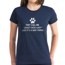 They call me crazy dog lady Tee