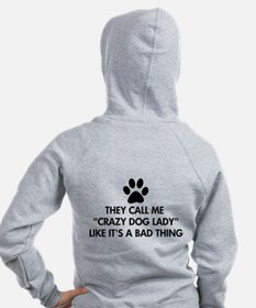 They call me crazy dog lady Zip Hoody