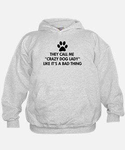 They call me crazy dog lady Hoodie