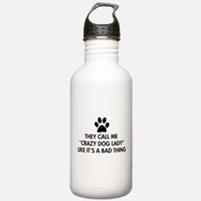 They call me crazy dog Water Bottle