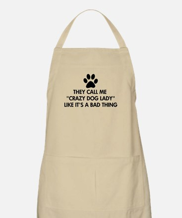 They call me crazy dog lady Apron