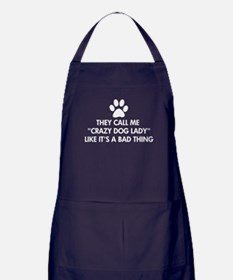 They call me crazy dog lady Apron (dark)