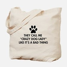 They call me crazy dog lady Tote Bag