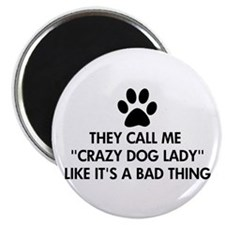 """They call me crazy dog lady 2.25"""" Magnet (10 pack)"""