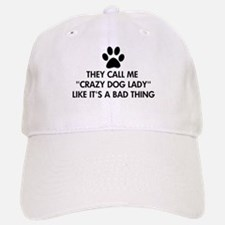 They call me crazy dog lady Baseball Baseball Cap