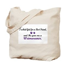 God Gave Me A Weimaraner Tote Bag