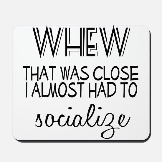 Whew Socialize Mousepad