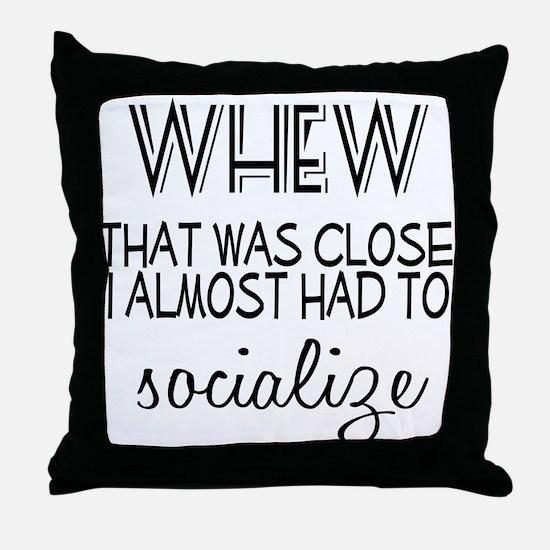 Whew Socialize Throw Pillow