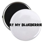 eat my blueberries Magnet
