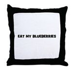 eat my blueberries Throw Pillow