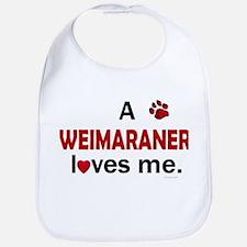A Weimaraner Loves Me Bib