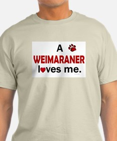 A Weimaraner Loves Me T-Shirt