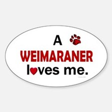 A Weimaraner Loves Me Oval Decal