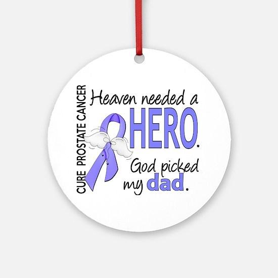 Prostate Cancer HeavenNeededHero1 Ornament (Round)