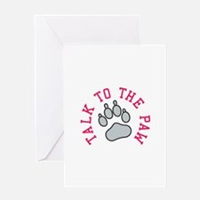 Talk to the Paw Greeting Cards