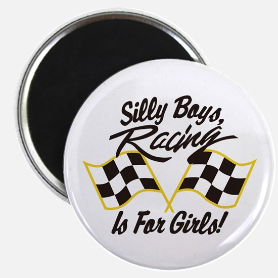 Silly Boys Racing Is For Girls Magnets