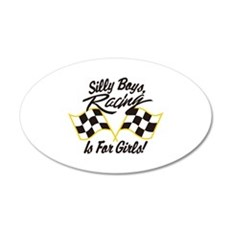 Silly Boys Racing Is For Girls Wall Decal