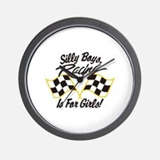 Silly Boys Racing Is For Girls Wall Clock