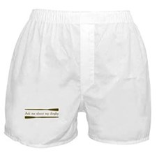 Ask Me About My Dinghy Boxer Shorts