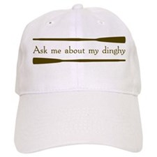Ask Me About My Dinghy Baseball Cap
