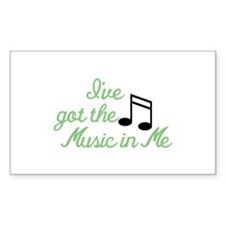 Ive Got the Music In Me Decal