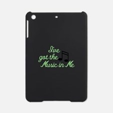 Ive Got the Music In Me iPad Mini Case