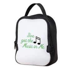 Ive Got the Music In Me Neoprene Lunch Bag