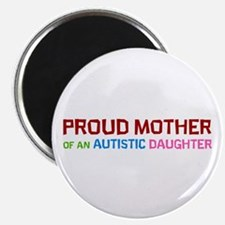 Proud Mother Of An Autistic Daughter Magnets