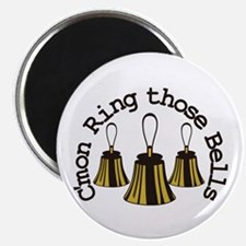 Cmon Ring Those Bells Magnets