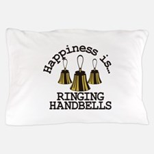 Happiness is Ringing Pillow Case