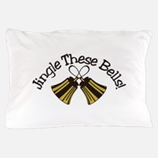 Jingle These Bells Pillow Case