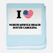 I love North Myrtle Beach South Carol baby blanket