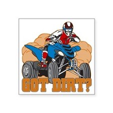 "Got Dirt ATV Square Sticker 3"" x 3"""