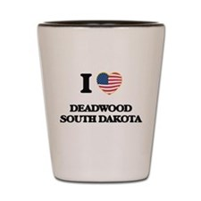 I love Deadwood South Dakota Shot Glass