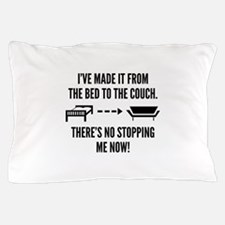 There's No Stopping Me Now Pillow Case