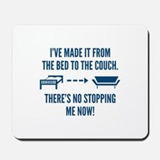 There's No Stopping Me Now Mousepad