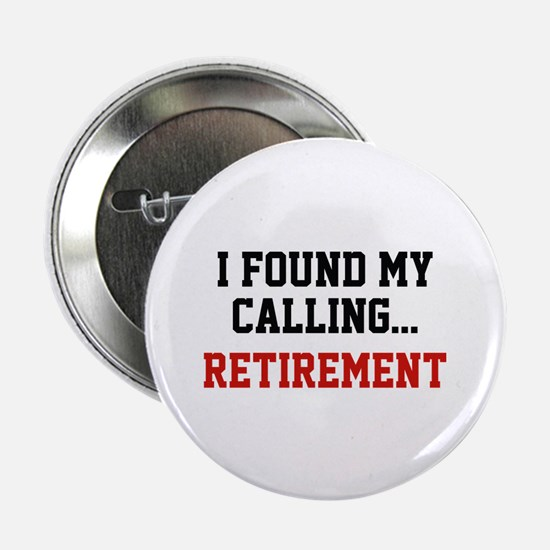 """I Found My Calling... 2.25"""" Button (10 pack)"""