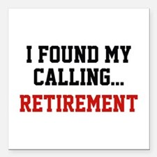 """I Found My Calling... Square Car Magnet 3"""" x 3"""""""