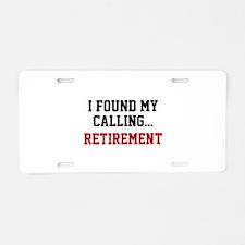 I Found My Calling... Aluminum License Plate