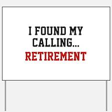I Found My Calling... Yard Sign