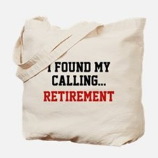 I Found My Calling... Tote Bag
